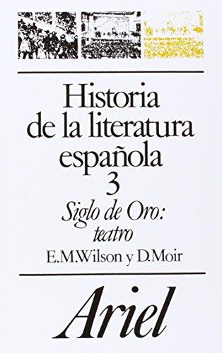 Historia de la literatura española, 3. Siglo de Oro: teatro (Ariel Letras) por Duncan Moir