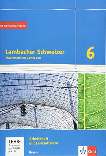 Lambacher Schweizer Mathematik 6. Ausgabe Bayern: Arbeitsheft plus Lösungsheft und Lernsoftware Klasse 6 (Lambacher Schweizer. Ausgabe für Bayern ab 2017)
