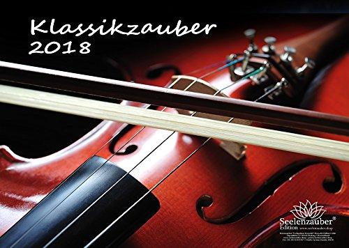 Premium-Kalender-2018--DIN-A4--Klassikzauber--Klassik--Musik--Instrumente--Edition-Seelenzauber