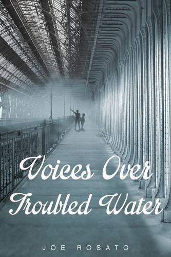 Voices Over Troubled Water by Joe Rosato (2015-12-03)