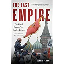 The Last Empire: The Final Days of the Soviet Union (English Edition)