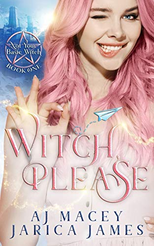 Witch, Please (Not Your Basic Witch, Band 1) (Witch Band)
