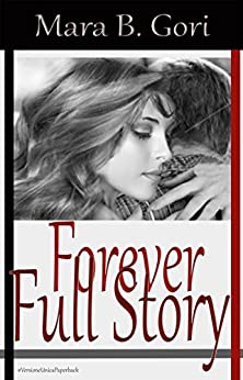 Forever Full Story (Beautiful Face Saga (Versione Paperback) Vol. 2) di [Gori, Mara B.]