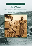 La Plata:: Tri-Cultural Traditions in the Upper San Juan Basin (Voices of America)