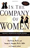 In the Company of Women: Indirect Aggression Among Women - Why We Hurt Each Other and How to Stop by Pat Heim (2004-01-06)