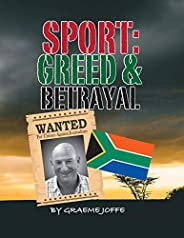 SPORT: GREED & BETRAYAL: Wanted for Crimes against Journa