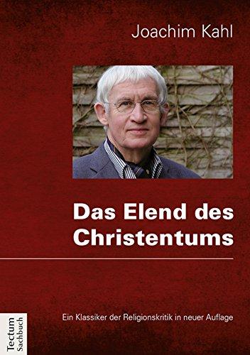 Das Elend des Christentums: Ein Klassiker der Religionskritik in neuer Auflage