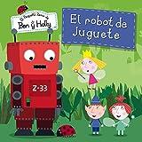 El Robot De Juguete. El Pequeño Reino De Ben Y Holly