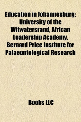 Education in Johannesburg: African Leadership Academy, University of the Witwatersrand, St John's College (Johannesburg, South Africa)
