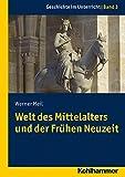 Image de Welt des Mittelalters und der Frühen Neuzeit (Geschichte im Unterricht)