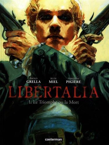 Libertalia, Tome 1 : Le triomphe ou la mort