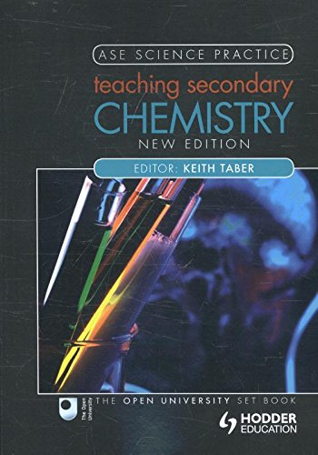 Teaching Secondary Chemistry 2nd edition (Ase Science Practice)