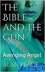 A Bible and a gun: Avenging Angels
