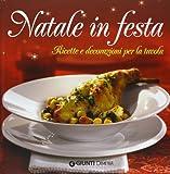 Natale in festa. Ricette e decorazioni per la tavola. Con gadget