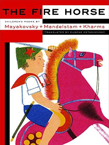 The Fire Horse: Children's Poems By Vladimir Mayakovsky, Osip Mandelstam And Daniil Kharms por Eugene Ostashevsky
