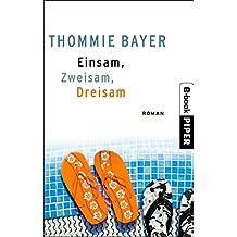 Einsam, zweisam, dreisam: Roman