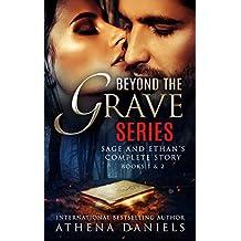 Beyond The Grave Series: Books 1 & 2 Box Set (Sage and Ethan's complete story) (Beyond The Grave Series - Box Set ) (English Edition)