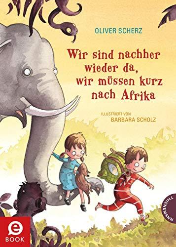 Wir sind nachher wieder da, wir müssen kurz nach Afrika - Für Kinder Bücher Cd Auf