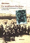 La Makhnovchtchina - l'Insurrection R...