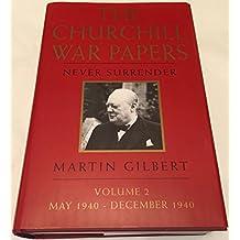 The Churchill War Papers: Never Surrender v. 2