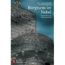 Burgturm im Nebel: Geschichten aus alten Gemäuern