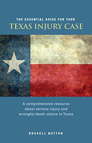 The Essential Guide For Your Texas Injury Case: A comprehensive resource about serious injury and wrongful death claims in Texas (English Edition)