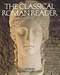 The Classical Roman Reader: New Encounters with Ancient Rome (Oxford paperbacks)