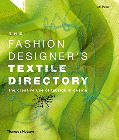 The Fashion Designer's Textile Directory: The Creative Use of Fabrics