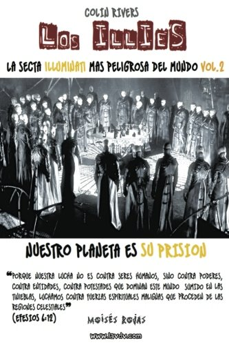 LA SECTA ILLUMINATI MAS PELIGROSA DEL MUNDO: LOS iLLiEs: Series Illuminati 2: Volume 2 por Moises Rojas