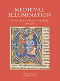 Medieval Illumination: Manuscript Art in England and France 700-1200 - Kathleen Doyle, Charlotte Denoel