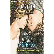 Bajo la misma estrella (The Fault in Our Stars) (Spanish Edition) by John Green (2014-05-06)