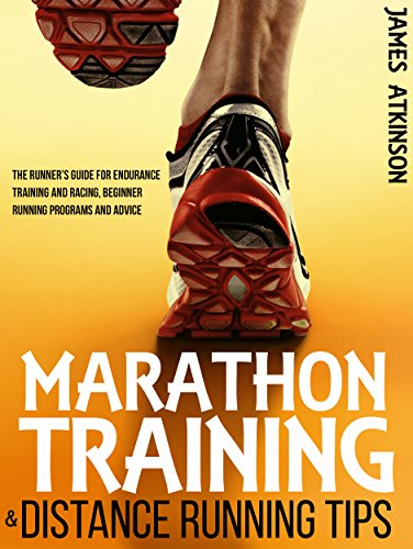 Marathon Training & Distance Running Tips: The runners guide for endurance training and racing, beginner running programs and advice por James Atkinson