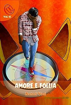 Amore e Follia: Speciale HAlloween 2015 (Wizards & Blackholes) di [Lorenzo Bosisio, Salvatore Macri, Lucia Maggiorana, Patrizia Castaldi, Alex Codis]