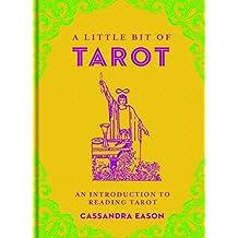 A Little Bit of Tarot: An Introduction to Reading Tarot