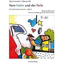 Vom Hahn und der Perle: Die Fabeln Luthers Deutsch-Englisch