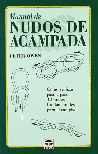 Manual de Nudos de Acampada por Peter Owen