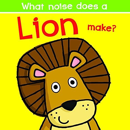 What Noise Does a Lion Make? by Nick Ackland (2016-03-01)