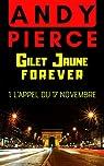 Gilet Jaune forever  - L'Appel du 17 novembre par Pierce
