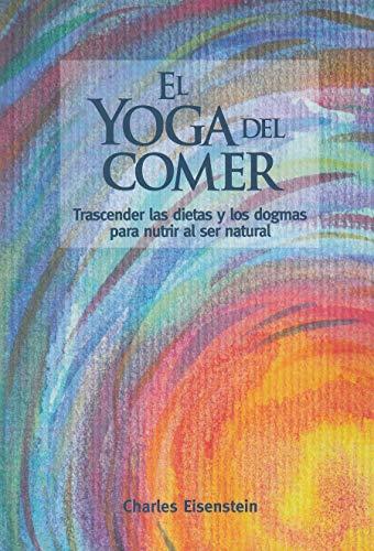 El yoga del comer por Charles Eisenstein