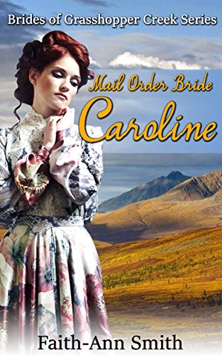 sweet-clean-romance-mail-order-bride-caroline-brides-of-grasshopper-creek-series-book-2-inspirationa