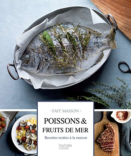 Poissons et fruits de mer : Recettes testées à la maison (Fait Maison) par Clémentine Donnaint