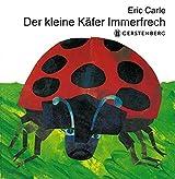 Der kleine Käfer Immerfrech (Eric Carle German)