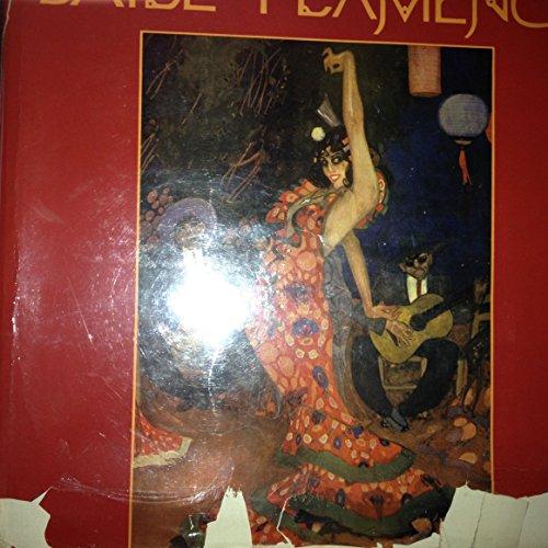 El Arte del Baile Flamenco: Art of Flamenco Dancing