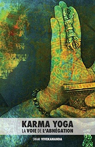 Karma Yoga: La Voie de L'Abnégation por Swami Vivekananda