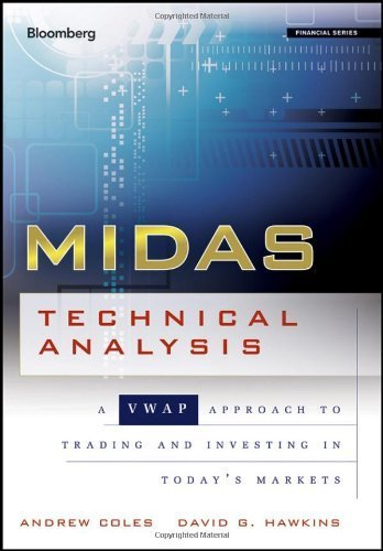 MIDAS Technical Analysis: A VWAP Approach to Trading and Investing in Today's Markets Hardcover September 25, 2012