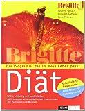 Die BRIGITTE-Diät: Das Programm, das in mein Leben passt - Aktualisierte Neuausgabe: Jedes Rezept mit Energiedichtewert