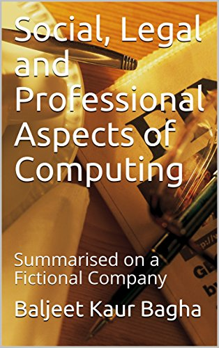 Social, Legal and Professional Aspects of Computing: Summarised on a Fictional Company (English Edition)