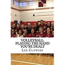 Volleyball: Playing the Hand You're Dealt (English Edition)