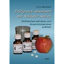 Erfolgreich abnehmen mit Schüssler-Salzen (German Edition)