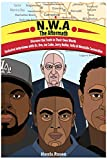 N.W.A: The Aftermath: Exclusive Interviews with Dr. Dre, Ice Cube, Jerry Heller, Yella and Westside Connection (In Their Own Words: Behind the Music Tales of Truth, Fiction and Desire)
